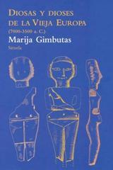 Diosas y dioses de la vieja Europa - Marija Gimbutas - Siruela