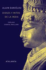 Dioses y mitos de la India - Alain Daniélou - Atalanta