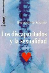 Los Discapacitados y la sexualidad - Bernadette Soulier - Herder