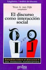 El discurso como interacción social (vol 2) - Teun A. Van Dijk - Editorial Gedisa