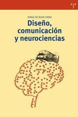 Diseño, comunicación y neurociencias - Jorge de Buen Mina - Trea