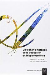Diccionario histórico de la traducción en Hispanoamérica -  AA.VV. - Ibero Vervuert