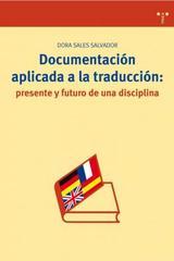 Documentación aplicada a la traducción: presente y futuro de una disciplina - Dora Sales Salvador - Trea
