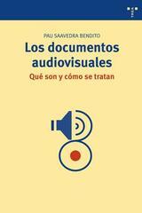 Los documentos audiovisuales - Pau Saavedra Bendito - Trea