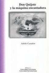 Don quijote y la máquina encantadora - Adolfo Castañón - Ibero