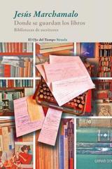 Donde se guardan los libros - Jesús Marchamalo - Siruela
