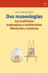Dos museologías - Javier Gómez Martínez - Trea