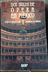Dos siglos de ópera en México - José Octavio Sosa - SEP