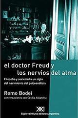 El Doctor Freud y los nervios del alama - Remo Bodei - Siglo XXI Editores