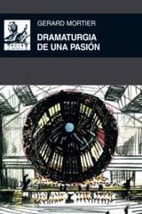 Dramaturgia de una pasión - Gerard Mortier - Akal