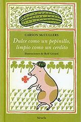 Dulce como un pepinillo, limpio como un cerdito - Carson McCullers - Siruela