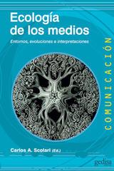 Ecología de los medios - Carlos Scolari - Editorial Gedisa