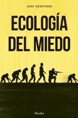 Ecología del miedo - Jens Soentgen - Herder