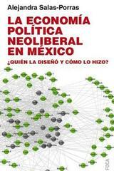 La economía política neoliberal en México - Alejandra Salas-Porras - Foca