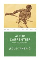 Écue-Yamba-Ó! - Alejo Carpentier - Akal