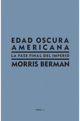 Edad Oscura Americana - Morris Berman - Sexto Piso