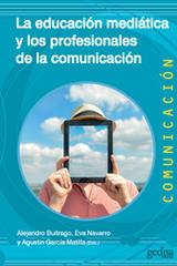 La educación mediática y los profesionales de la comunicación - Agustín García - Editorial Gedisa