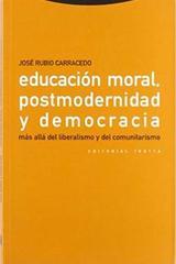 Educación moral, postmodernidad y democracia - José Rubio Carracedo - Trotta