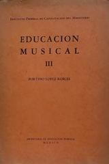 Educación musical III - Fortino López Robles -  AA.VV. - Otras editoriales