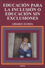 Educación para la inclusión o educación sin exclusiones - Gerardo Echeita - Narcea Ediciones
