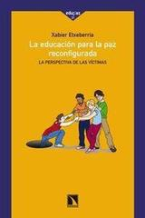 Educación para la paz reconfigurada - Xabier Etxeberria - Catarata