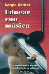 Educar con música - Sergio Berlioz -  AA.VV. - Otras editoriales