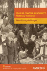 Educar contra Auschwitz - Jean-François Forges - Anthropos