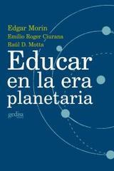 Educar en la era planetaria - Edgar Morin - Editorial Gedisa