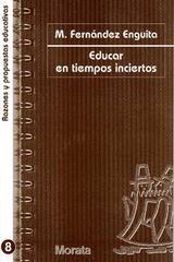 Educar en tiempos inciertos - Mariano Fernández Enguita - Morata