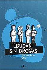 Educar sin drogas - Redín Iñaki - Traficantes de sueños