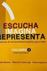Escucha, imagina, representa vol I. Cuaderno alumno - German Romero -  AA.VV. - Otras editoriales