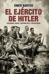 El ejercito de Hitler - Omer Bartov - Esfera de los libros