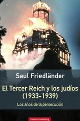 El tercer Reich y los judios (1933-1939 - Saul Friedländer - Galaxia Gutenberg