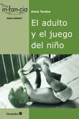 Adulto y el juego del niño - Anna Tardos - Octaedro