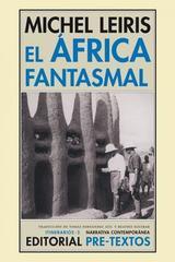 El África fantasmal - Michel Leiris - Pre-Textos