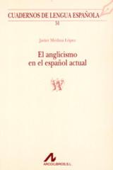 El anglicismo en el español actual - Javier Medina López - Arco