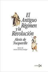 El Antiguo Régimen y la Revolución - Alexis de Tocqueville - Akal