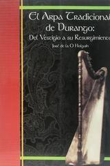 El arpa tradicional de Durango - José De La O Holguín -  AA.VV. - Otras editoriales