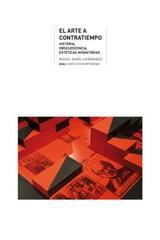 El arte a contratiempo - Miguel Ángel Hernández - Akal