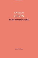El arte de la justia medida - Anselm Grün - Trotta