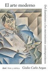 El arte moderno - Giulio Carlo Argan - Akal