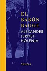 El barón Bagge - Alexander Lernet-Holenia - Siruela