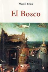 El Bosco - Marcel Brion - Olañeta