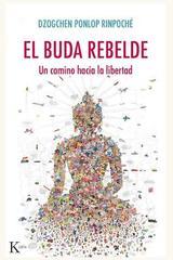 El buda rebelde - Dzogchen Ponlop Rinpoché - Kairós