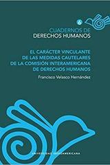 El carácter vinculante de las medidas cautelares de la Comisión Interamericana de Derechos Humanos - Francisco Velasco Hernández - Ibero
