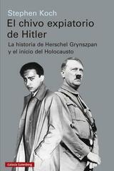 El chivo expiatorio de Hitler - Stephen Koch - Galaxia Gutenberg