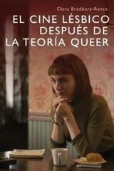 El cine lésbico después de la teoría queer - Clara Bradbury-Rance - Osífragos editorial