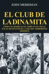 El club de la dinamita - John Merriman - Akal