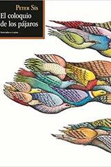 El coloquio de los pájaros - Peter Sis - Sexto Piso