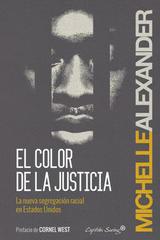 El color de la justicia - Michelle Alexander - Capitán Swing